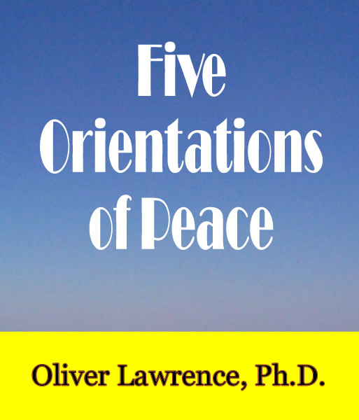 Five Orientations of Peace by Oliver Lawrence