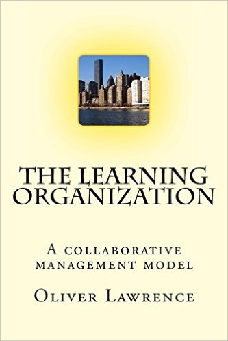 essay learning organization A learning organization is a relatively new concept in contemporary management, pioneered by peter m senge in this lesson, you will learn a.