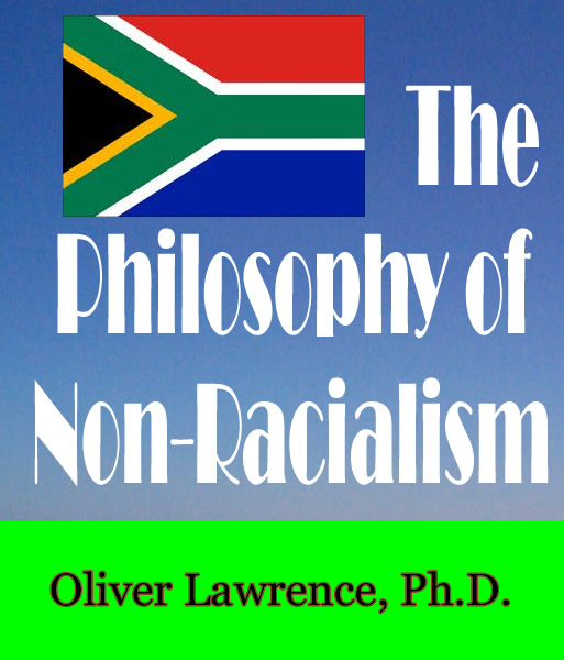 The Philosophy of Non-Racialism by Oliver Lawrence
