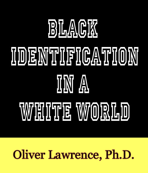 Black Identification in a White World by Oliver Lawrence